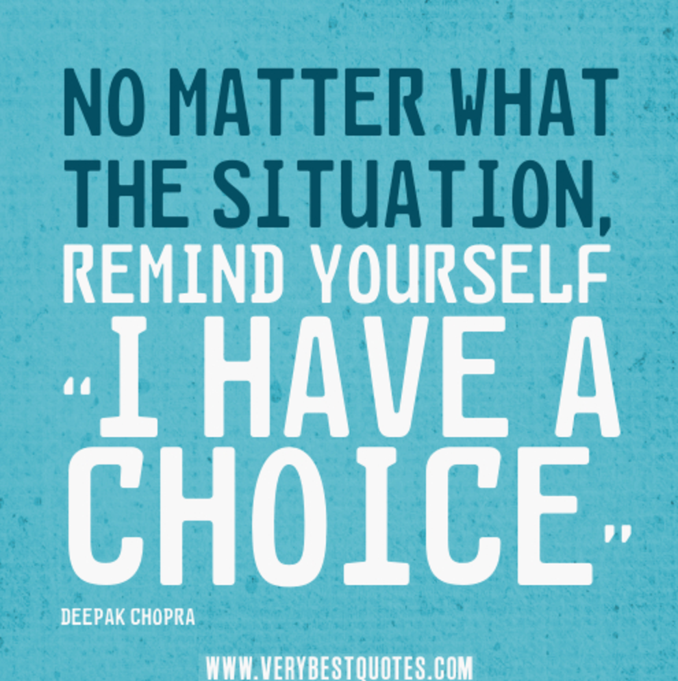 You have a choice…